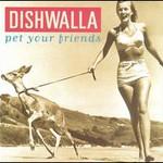 Dishwalla, Pet Your Friends