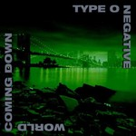 Type O Negative, World Coming Down