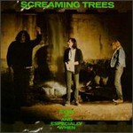 Screaming Trees, Even If and Especially When