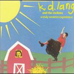 k.d. lang, A Truly Western Experience (With The Reclines)