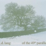 k.d. lang, Hymns of the 49th Parallel