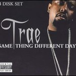 Trae, Same Thing Different Day