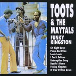 Toots & The Maytals, Funky Kingston