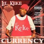 Lil' Keke, Currency