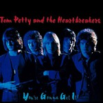 Tom Petty and The Heartbreakers, You're Gonna Get It!