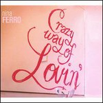 Nina Ferro, Crazy Way of Lovin'