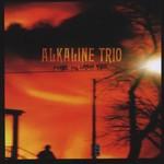 Alkaline Trio, Maybe I'll Catch Fire