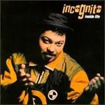 Incognito, Inside Life