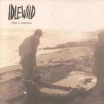 Idlewild, Hope Is Important