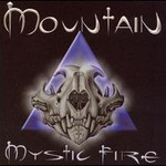 Mountain, Mystic Fire