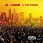 Jurassic 5, Power in Numbers