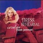 Carolyn Dawn Johnson, Dress Rehearsal