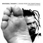 Michael Franti, Songs From the Front Porch