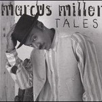 Marcus Miller, Tales