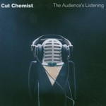 Cut Chemist, The Audience's Listening