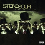 Stone Sour, Come What(ever) May