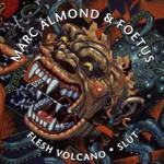Marc Almond & Foetus, Slut / Flesh Volcano