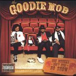 Goodie Mob, One Monkey Don't Stop No Show