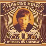 Flogging Molly, Whiskey On A Sunday