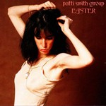 Patti Smith Group, Easter