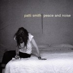 Patti Smith, Peace and Noise