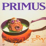 Primus, Frizzle Fry