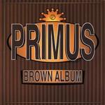 Primus, Brown Album