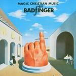 Badfinger, Magic Christian Music