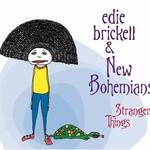 Edie Brickell & New Bohemians, Stranger Things