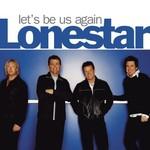 Lonestar, Let's Be Us Again