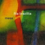Fila Brazillia, Mess