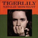 Natalie Merchant, Tigerlily