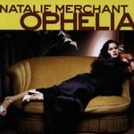 Natalie Merchant, Ophelia