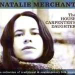 Natalie Merchant, The House Carpenter's Daughter