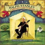 Ralph Stanley, A Distant Land to Roam: Songs of the Carter Family