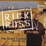 Rick Ross, The Street Catalog
