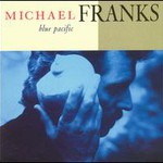 Michael Franks, Blue Pacific