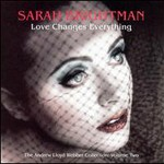 Sarah Brightman, Love Changes Everything: The Andrew Lloyd Webber Collection, Vol. 2