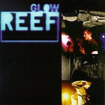 Reef, Glow