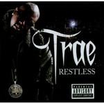 Trae, Restless