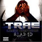 Trae, Losing Composure (S.L.A.B-ED)