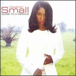 Heather Small, Close To A Miracle