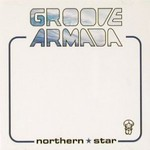Groove Armada, Northern Star