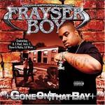 Frayser Boy, Gone On That Bay