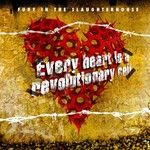 Fury in the Slaughterhouse, Every Heart Is a Revolutionary Cell