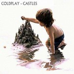 Coldplay, Castles