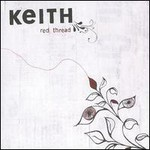 Keith, Red Thread