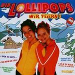 Die Lollipops, Wir Feiern!