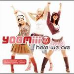 Yoomiii, Here We Are