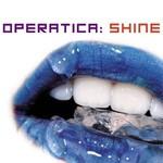 Operatica, Shine